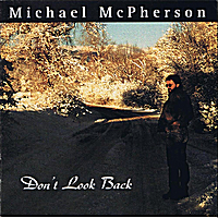 Michael McPherson | Don't Look Back