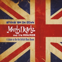 Mark Doyle and the Maniacs | Shake 'Em On Down
