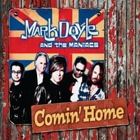 Mark Doyle And The Maniacs | Comin' Home