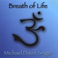 Michael David Singer: Breath of Life