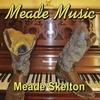 Meade Skelton: Meade Music