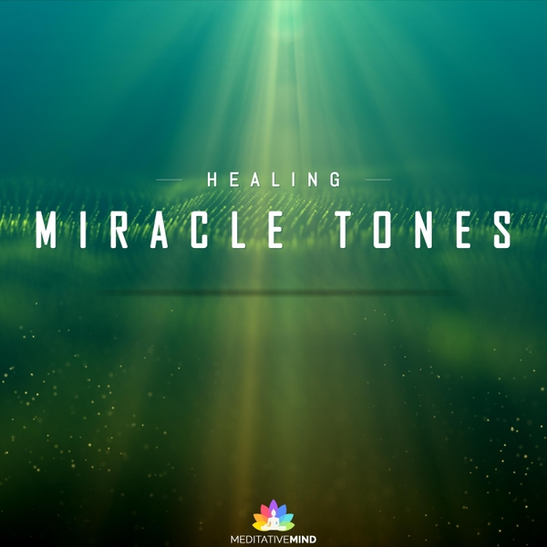 Meditative Mind | Healing Miracle Tones | CD Baby Music Store