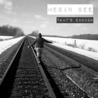Megan Bee | That's Enough