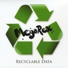 MegaRex: Recyclable Data