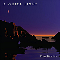 Meg Bowles | A Quiet Light