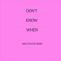 Meg Devlin Irish | Don't Know When