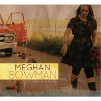 Meghan Bowman | I Don't Want Your Roses
