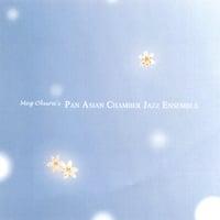 Album Meg Okura's Pan Asian Chamber Jazz Ensemble by Pan Asian Chamber Jazz Ensemble