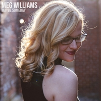 Meg Williams | Maybe Someday