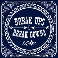 Melanie | Break Ups & Break Downs