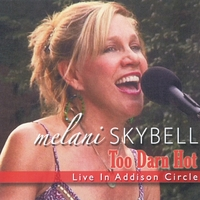 Melani Skybell | Too Darn Hot: Live in Addison Circle