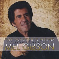 Mel Gibson | The Master's Hand