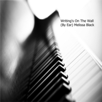 Melissa Black | Writing's On the Wall (By Ear)