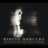 Melissa Ruth & The Likely Stories | Riding Mercury