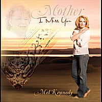 Mel Kennedy | Mother I Miss You