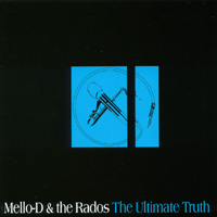 Mello-D & the Rados | The Ultimate Truth