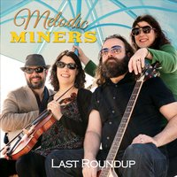 Melodic Miners | Last Roundup