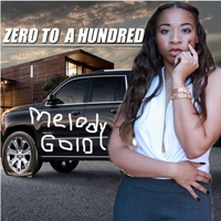 Melody Gold | Zero to a Hundred
