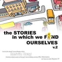 Melvin Bray | The Stories in Which We Find Ourselves, Vol. 2