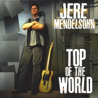 Jere Mendelsohn | Top Of The World