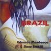 EDUARDO MENDON�A: Brazil and Me