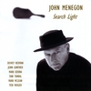 John Menegon: Search Light