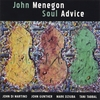 John Menegon: Soul Advice