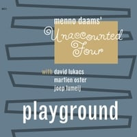 Menno Daams' Unaccounted Four | Playground (feat. David Lukacs, Martien Oster and Joep Lumeij)
