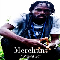 Merchant: Wicked So