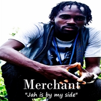 Merchant: Jah Is By My Side