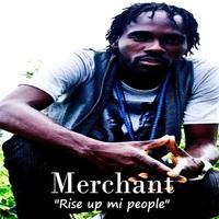 Merchant: Rise Up Mi People