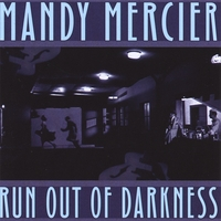 Mandy Mercier | Run Out of Darkness