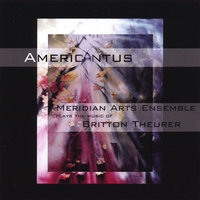 Meridian Arts Ensemble | Americantus: The Music of Britton Theurer