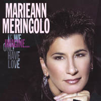 Marieann Meringolo | Imagine...If We Only Have Love