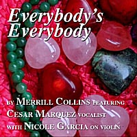 Merrill Collins | Everybody's Everybody  feat. Cesar Marquez & Nicole Garcia(vocal)