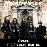 Mesmerize | Sirens / The Powers That Be