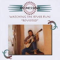 JIM MESSINA: Watching The River Run (Revisited)
