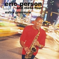 Eric Person & Meta-Four | Extra Pressure