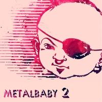 Metalbaby: Metalbaby 2