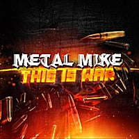 Metal Mike: This Is War