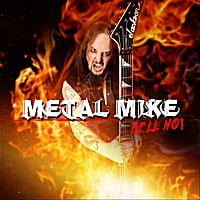 Metal Mike: Hell No!