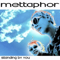 Mettaphor | Standing By You