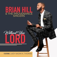 Brian Hill & the Provenance Singers | Without You Lord