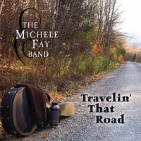 The Michele Fay Band | Travelin' That Road