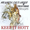 Mr.garth-culti-vader & Tech N9ne: Keep It Hott (Club-dub Remixes)