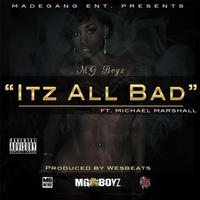 MG Boyz | It'z All Bad