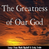 Mark Hyskell & Craig Stuke | The Greatness of Our God