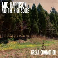 Mic Harrison and the High Score | Great Commotion