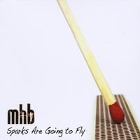 MHB: Sparks Are Going to Fly