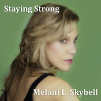 Melani L. Skybell | Staying Strong